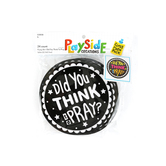 Playside Creations, Fuzzy Art-Did You Think To Pray, 5 Inches Diameter, Black and White, 24 Count