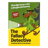 The Fallacy Detective: 38 Lessons on How to Recognize Bad Reasoning Workbook, 4th Ed, Grades 7-12