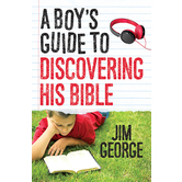 A Boys Guide to Discovering His Bible, by Jim George, Paperback