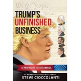 Trumps Unfinished Business: 10 Prophecies to Save America, by Steve Cioccolanti, Paperback