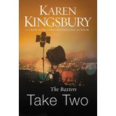 The Baxters Take Two, Above the Line Series, Book 2, by Karen Kingsbury