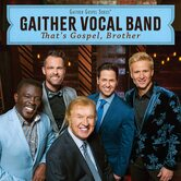 Thats Gospel, Brother, by Gaither Vocal Band, CD