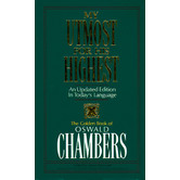 My Utmost for His Highest: An Updated Edition in Today's Language, by Oswald Chambers & James Reimann