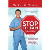 Stop the Pain: The Six to Fix, by Dr. Scott K. Hannen, Paperback