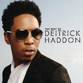 The Best of Deitrick Haddon, by Deitrick Haddon, CD