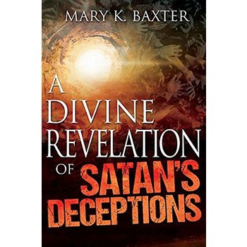 A Divine Revelation of Satan's Deceptions, by Mary K. Baxter