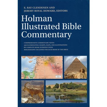 The Holman Illustrated Bible Commentary, by E. Ray Clendenen and Jeremy Royal Howard