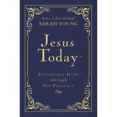 Jesus Today: Deluxe Edition: Experience Hope Through His Presence, by Sarah Young