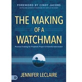 The Making of a Watchman, by Jennifer LeClaire, Paperback