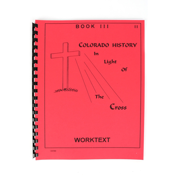 Colorado History in Light of the Cross Elementary Worktext Book 3, 30 Pages, Grades 3-6