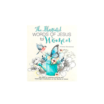 The Illustrated Words of Jesus for Women: A Creative Daily Devotional, by Carolyn Larsen