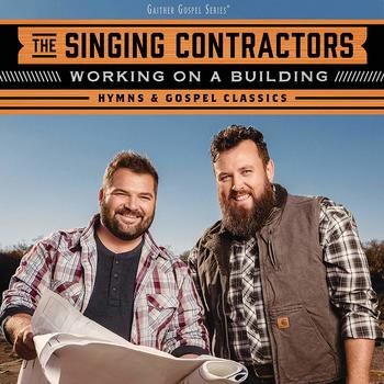 Working On A Building: Hymns & Gospel Classics, by The Singing Contractors, CD