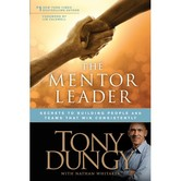 The Mentor Leader, by Tony Dungy and Nathan Whitaker