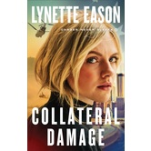 Collateral Damage, Danger Never Sleeps, Book 1, by Lynette Eason, Paperback