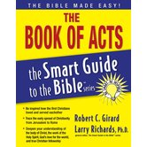 The Book of Acts, The Smart Guide to the Bible Series, by Larry Richards