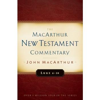 Luke 6-10, The MacArthur New Testament Commentary, by John MacArthur, Hardcover