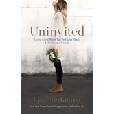 Uninvited: Living Loved When You Feel Less Than, Left Out, and Lonely, by Lysa TerKeurst, Audiobook