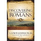 Discovering Romans: Spiritual Revival for the Soul, by S. Lewis Johnson