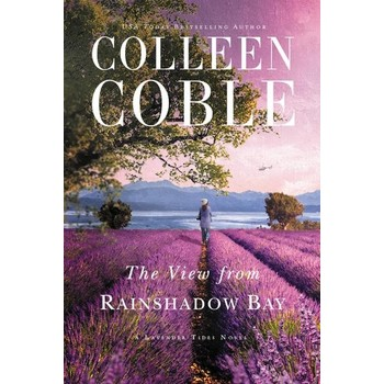 The View From Rainshadow Bay, Lavender Tides Series, Book 1, by Colleen Coble