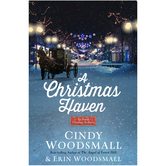 A Christmas Haven: An Amish Christmas Romance, by Cindy Woodsmall & Erin Woodsmall, Hardcover