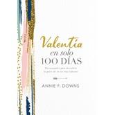 Valentia En Solo 100 Dias, by Annie F. Downs, Hardcover