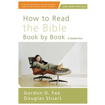 How to Read the Bible Book by Book: A Guided Tour, by Gordon Fee