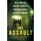 The Assault, Harbinger Series, Cycle 2, by Bill Myers, Frank Peretti, Angela Hunt, and Alton Gansky