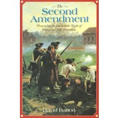 The Second Amendment: Preserving the Inalienable Right of Individual Self-Protection, by David Barton