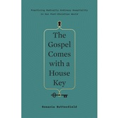 The Gospel Comes with a House Key, by Rosaria Butterfield, Hardcover