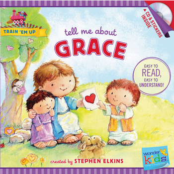 Tell Me about Grace, Train 'Em Up Series, by Stephen Elkins, Paperback