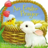An Easter Prayer, by Amy Parker & Alison Edgson, Board Book