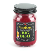 Blossom Bucket, Simple Essentials, Teachers Theyre Kind of a Big Deal Jar Candle, Red, 12 ounces