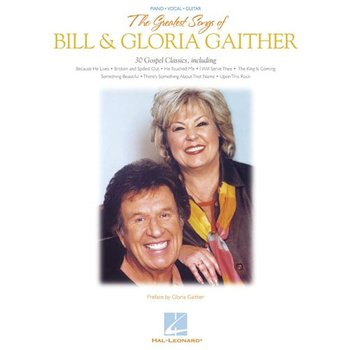 The Greatest Songs of Bill & Gloria Gaither, by Bill & Gloria Gaither, Songbook
