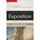 Christ-Centered Exposition Commentary: Exalting Jesus in Ezra-Nehemiah, by James M. Hamilton Jr
