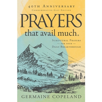 Prayers That Avail Much: 40th Anniversary Edition, by Germaine Copeland, Hardcover