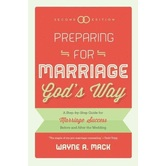 Preparing for Marriage God's Way, by Wayne A. Mack