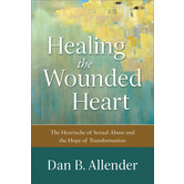 Healing the Wounded Heart, by Dan B. Allender, Paperback