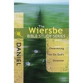 Wiersbe Bible Study Series: Daniel: Determining to Go God's Direction