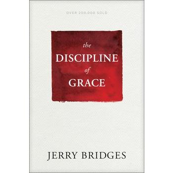 The Discipline of Grace, by Jerry Bridges, Paperback