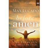 Before Amen: The Power of Simple Prayer (DVD with Study Guide)