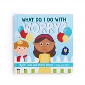 What Do I Do with Worry, by Josh Straub, Christi Straub, & Jane Butler, Board Book