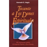Tocante A Los Dones Espirituales (Concerning Spiritual Gifts), by Kenneth E. Hagin