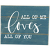 All Of Me Loves All Of You Table Plaque, MDF, Blue, 4 x 8 x 6 1/4 inches