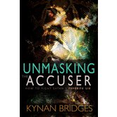 Unmasking the Accuser: How to Fight Satan's Favorite Lie, by Kynan Bridges