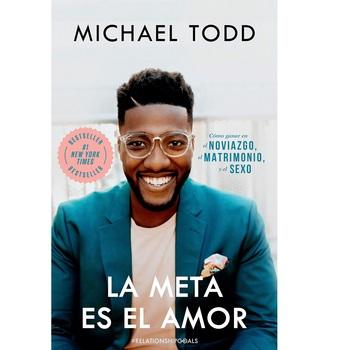 La Meta es el Amor, by Michael Todd, Paperback