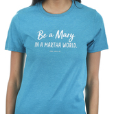 Red Letter 9, Luke 10:41-42 Be A Mary In A Martha World, Women's Short Sleeve T-Shirt, Bright Blue Heather, S-3XL