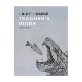 The Riot and the Dance Foundational Biology Teacher's Guide, by Gordon Wilson, Paperback, Grades 11-12