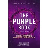 The Purple Book: Biblical Foundations for Building Strong Disciples, by Rice Brooks & Steve Murrell