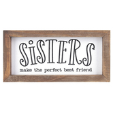 Sisters Make The Perfect Best Friend Wall Plaque, MDF, 4 3/4 x 10 inches