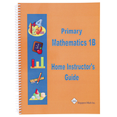 Singapore Math Primary Math Home Instructors Guide 1B US Edition, Grade 1